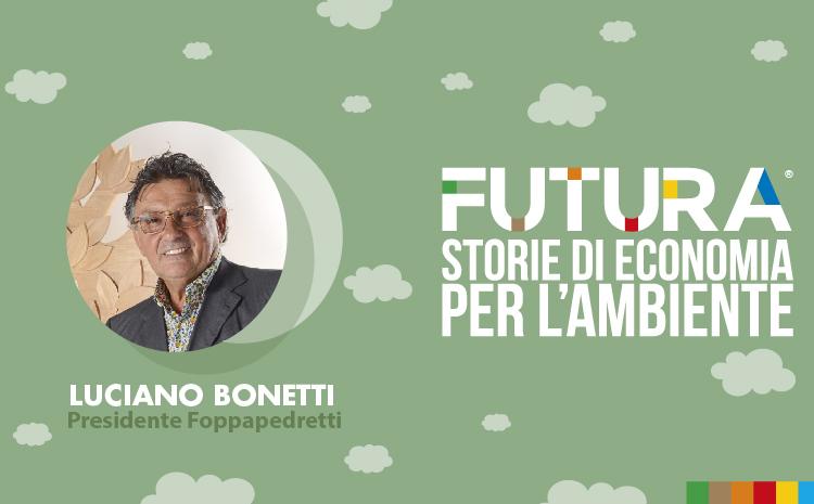 Futura. Storie di Economia per l'Ambiente. L' intervista a Luciano Bonetti di Foppapedretti