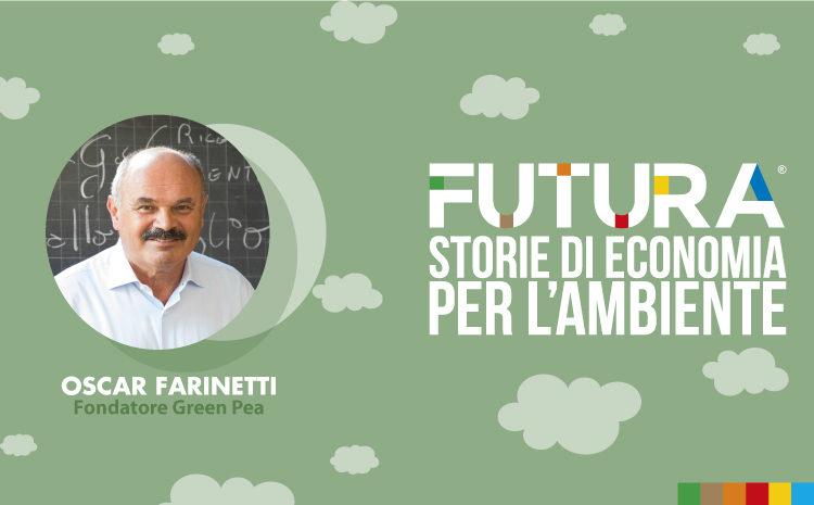 Futura. Storie di Economia per l'Ambiente. L' intervista a Oscar Farinetti di Green Pea
