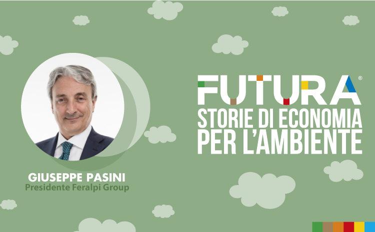 Futura. Storie di Economia per l'Ambiente. L' intervista a Giuseppe Pasini di Feralpi Group