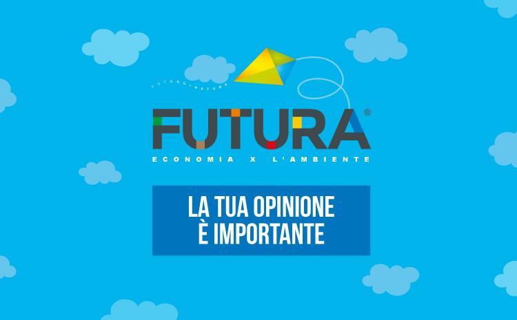 """Per """"Futura – Economia per l'Ambiente"""" la tua opinione è importante."""