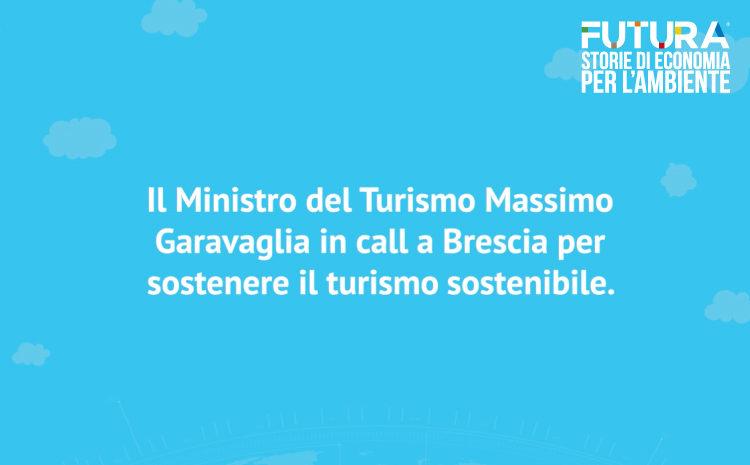 Il Ministro del Turismo Massimo Garavaglia in call a Brescia per sostenere il turismo sostenibile.