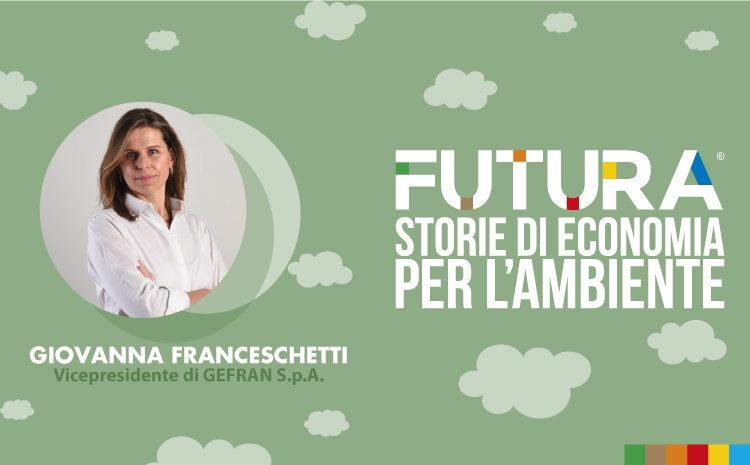 Futura. Storie di Economia per l'Ambiente. L' intervista a Giovanna Franceschetti di Gefran