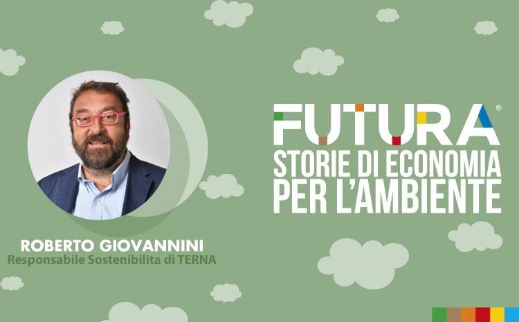 Futura. Storie di Economia per l'Ambiente. L' intervista a Roberto Giovannini di Terna